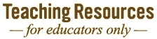 Teaching Resources - for educators only