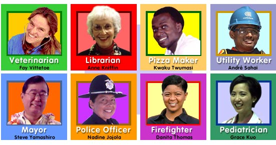 Veterinarian, librarian, pizza maker, utility worker, mayor, police officer, firefighter, and pediatrician