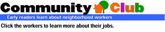 Community Club: Early readers learn about neighborhood workers