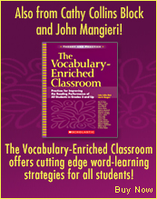 Also from Cathy Collins Block and John Mangieri! The Vocabulary-Enriched Classroom offers cutting edge word-learning strategies for all students!